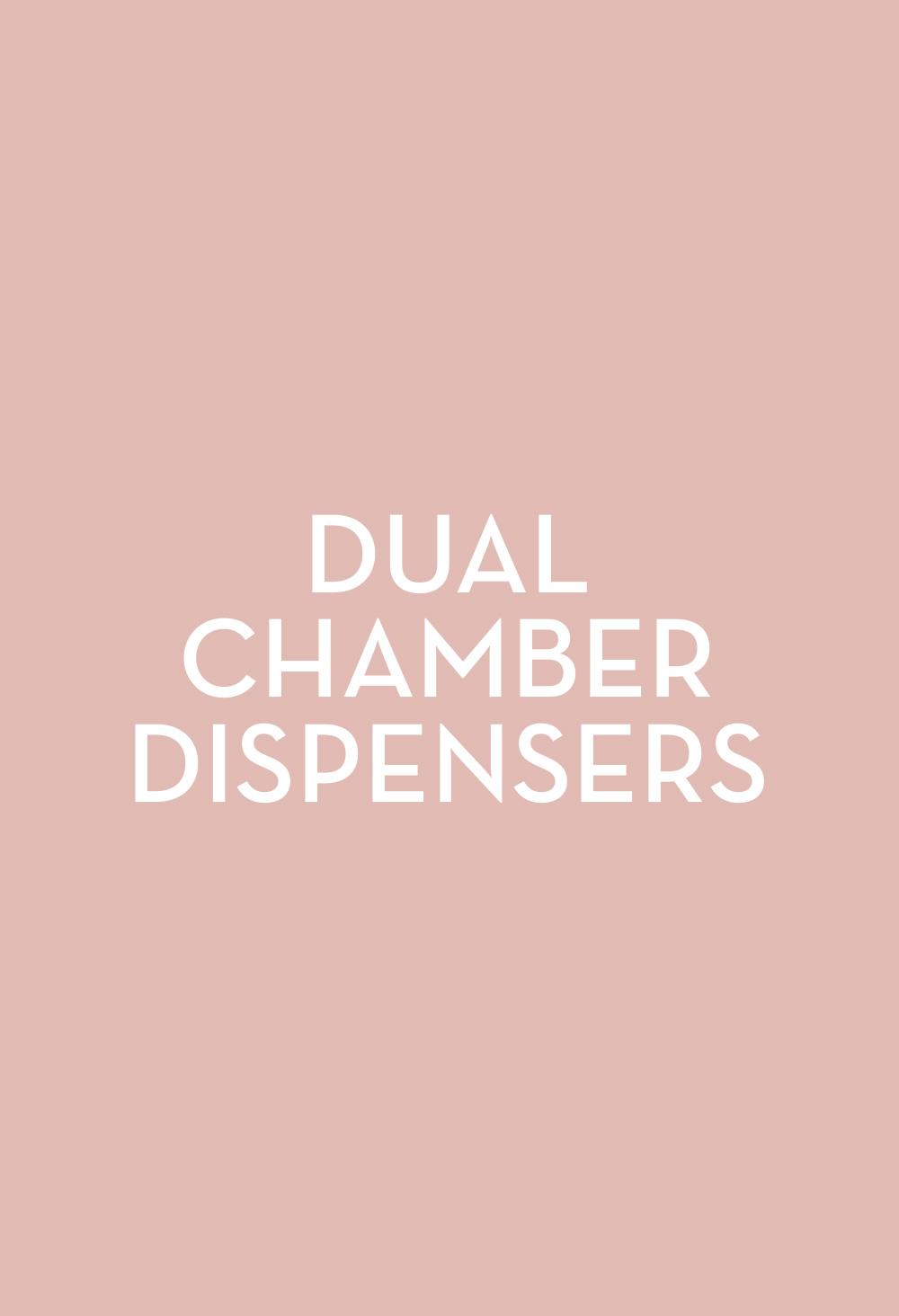 Dual Chamber Dispensers - Fasten